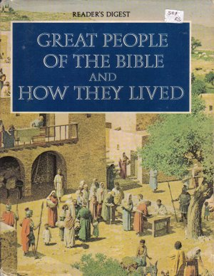 """""""Great People of the Bible and How They Lived"""""""