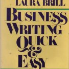 """Business Writing Quick & Easy""  Laura Brill"