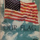 """Our Flag""  A brochure about the new 48-star flag, 1958"