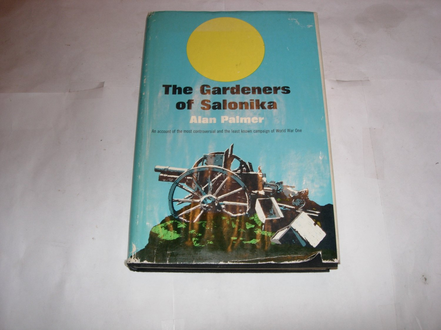 THE GARDENERS OF SALONIKA-BY ALAN PALMER 1965 1ST EDITION