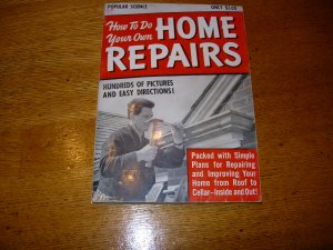 Popular Science How To Do Your Own Home Repairs 1952