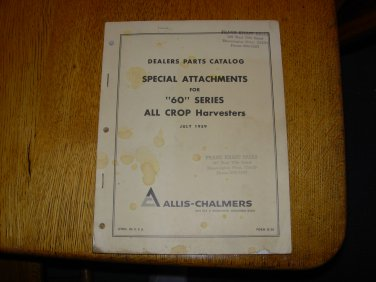 Allis Chalmers  Special Attachments for 60 Series All Crop Harvesters Dealer Parts Catalog