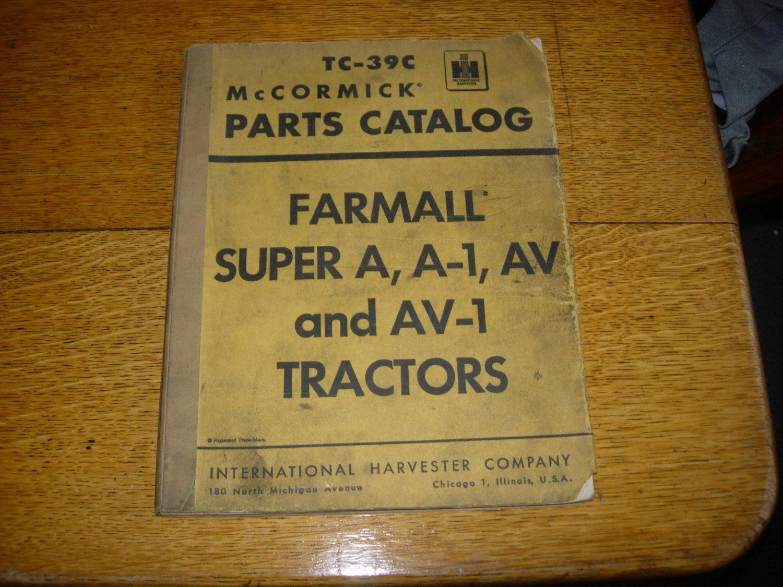 IH Farmall Super A , A-1, AV, and AV-1 Tractor Parts Catalog TC-39C