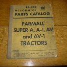 IH Farmall Super A , A-1, AV, and AV-1 Tractor Parts Catalog TC-39C