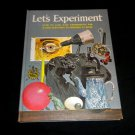 Let's Experiment by Martin L Keen, Vintage 1968 Safe Easy Science Book Hardcover