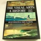 The Visual Arts: A History, Honour & Fleming (1995, Paperback Book Illustrated)