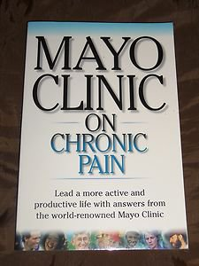 Mayo Clinic on Chronic Pain: Lead a More Active and Productive Life (Paperback)