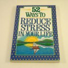 52 Ways to Reduce Stress in Your Life by Connie Neal (1993, Paperback Book)