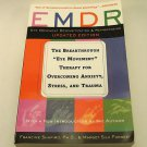 EMDR: The Breakthrough Therapy for Overcoming Anxiety, Stress, Trauma; Paperback