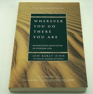 Wherever You Go There You Are: Mindfulness Meditation In Everyday Life Paperback