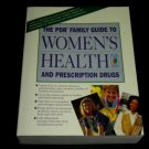 The Pdr Family Guide to Women's Health and Prescription Drugs (1994, Paperback)