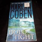 Hold Tight by Harlan Coben 2009 Paperback, Author of THE WOODS Suspence Thriller