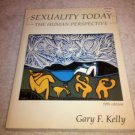 Sexuality Today: The Human Perspective by Gary F. Kelly Paperback Textbook Psych