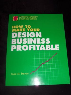 How to Make Your Design Business Profitable by Joyce M. Stewart (1992, Paperb...