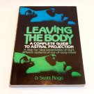 Leaving the Body: A Complete Guide to Astral Projection, D. Scott Rogo Paperback
