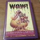 Apocalypse Wow!: A Memoir for the End of Time (1997 Hardcover) James Finn Garner
