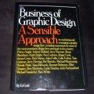 The Business of Graphic Design: A Sensible Approach to Marketing and Managing