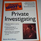 Idiot's Guide To Private Investigating by Steven Kerry Brown (2002, Paperback)