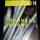 Burning Chrome by William Gibson (2003, Paperback, Reprint) Classic Sci-Fi Novel