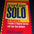 Working Solo : The Real Guide to Freedom and Financial Success (Paperback Book)
