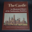 The Castle : An Illustrated History of the Smithsonian Building (1993 Paperback)
