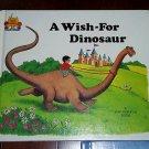A Wish-For a Dinosaur, Jane Belk Moncure (1988, Hardcover) Magic Castle Readers