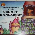 What Do You Do With a Grumpy Kangaroo? (1988, Hardcover) Magic Castle Readers
