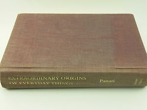 Extraordinary Origins of Everyday Things by Charles Panati (1987, Hardcover)