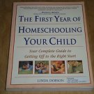 The First Year of Homeschooling Your Child : Your Complete Guide, Paperback Book