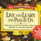 Live and Learn and Pass It On: People Ages 5 to 95 Share What They've Discovered