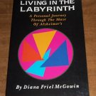 Living in the Labyrinth : A Personal Journey Through the Maze of Alzheimer's ...
