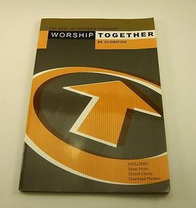 Worship Together BE GLORIFIED Sheet Music Songbook (2003, Paperback) Chord Chart