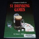 A Partier's Guide to 51 Drinking Games by Brian L Pellham (1995, Paperback Book)