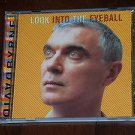 Look into the Eyeball by David Byrne (Audio CD, 2001, Virgin) Talking Heads Solo