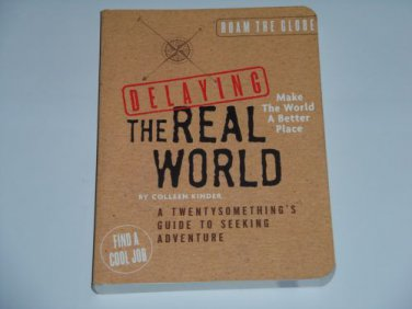 Delaying the Real World by Colleen Kinder (2005, Paperback Book) Adventure Guide