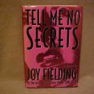 TELL ME NO SECRETS JOY FIELDING MYSTERY NOVEL