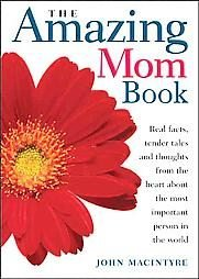 The Amazing Mom Book John MacIntyre GREAT 4 MOTHERS DAY