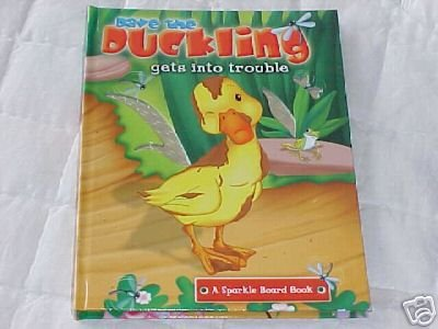 DAVE BABY DUCKLING GETS INTO TROUBLE CHILDRENS BOOK NEW
