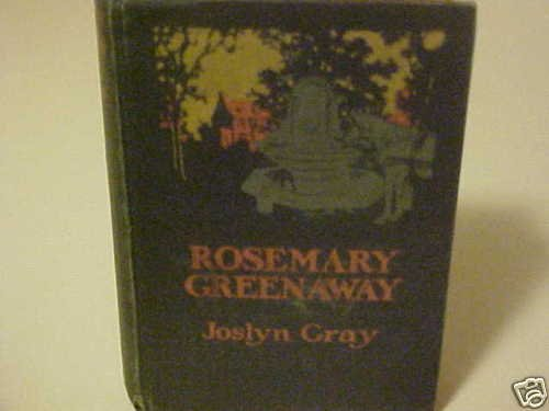 1919 ANTIQUE BOOK ROSEMARY GREENAWAY BY JOSLYN GRAY