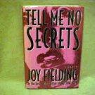 Hardcover Book Novel Murder Mystery Tell Me No Secrets By Joy Fielding Thriller