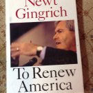 Newt Gingrich To Renew America HC Book DC Repairing the USA His Way Politics