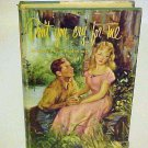 Vintage Hardcover Romance Novel Book Don't You Cry For Me Mary Freels Rosborough