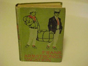 Childrens Book Hardcover Frank Armstrong's Vacation By Matt Colton 1911 Antique