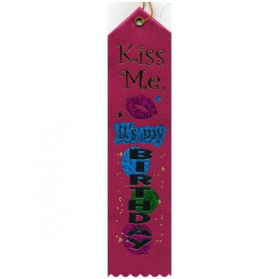 Kiss Me it's my Birthday  Printed Award Ribbons