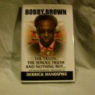 Bobby Brown- The truth, The Whole Truth, and Nothing But...
