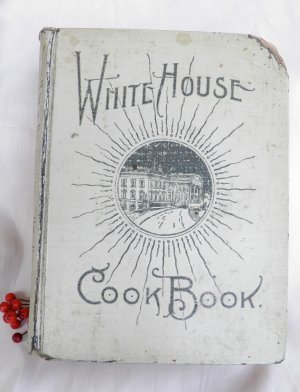 SOLD - Very Rare Antique The White House CookBook Cook Book 1903 Edition
