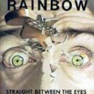 Rainbow-Straight Between the Eyes