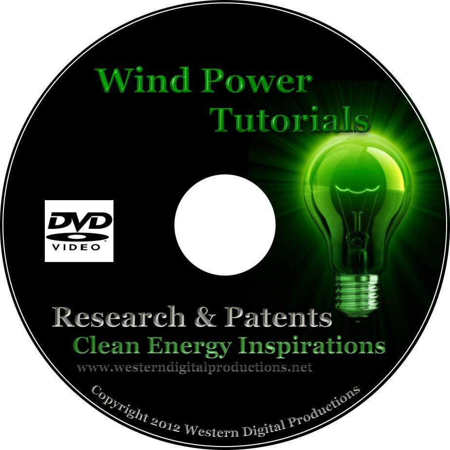 DVD Windmill Power Research and Patents Clean Energy Inspirations