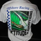 Attitude is Everything Offshore Racing T-Shirt  XL size