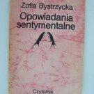 Zofia Bystrzycka Opowiadania sentymentalne Paperback 1979